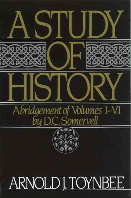 A Study of History By Toynbee, Arnold Joseph