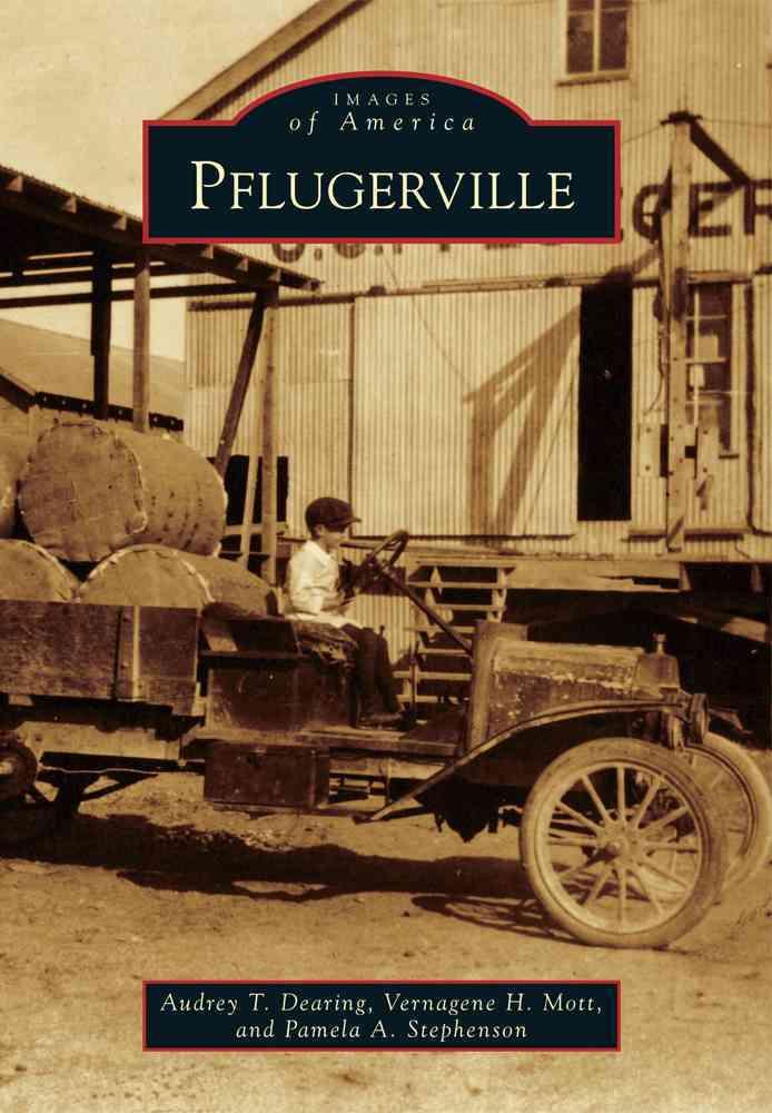 Pflugerville By Dearing, Audrey T./ Mott, Vernagene H./ Stephenson, Pamela A.